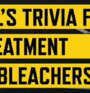 CPL's Trivia for Treatment at Bleachers